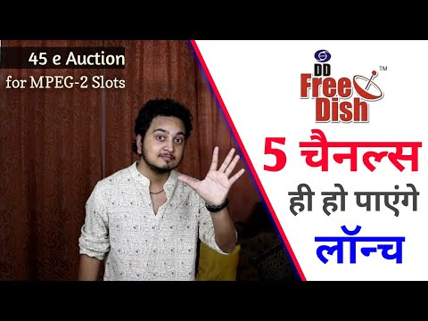 DD Free Dish 45 E Auction For 5 New Channels In MPEG-2 Slots🔥| DD Free Dish