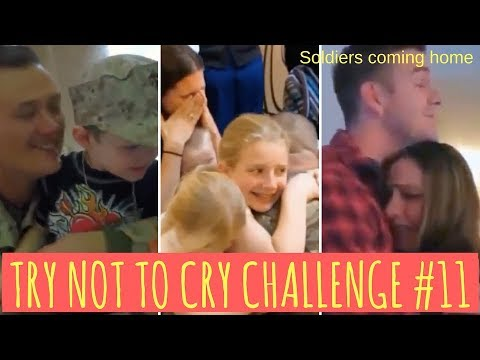 TRY NOT TO CRY CHALLENGE #11, Soldiers coming home