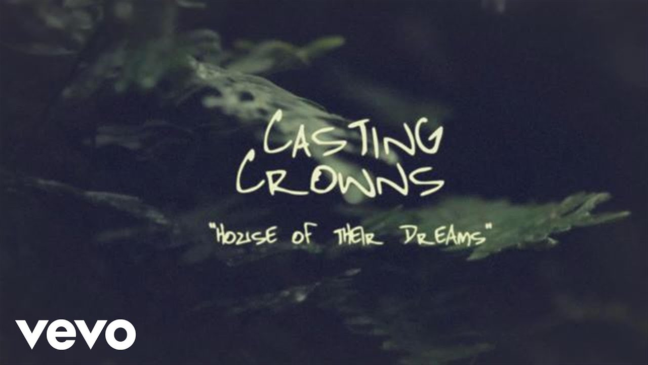Download Casting Crowns - House of Their Dreams (Offiical Lyric Video)
