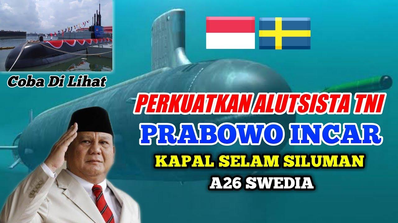 Berita Hari Ini Terbaru - Prabowo Incar Kapal Selam ...