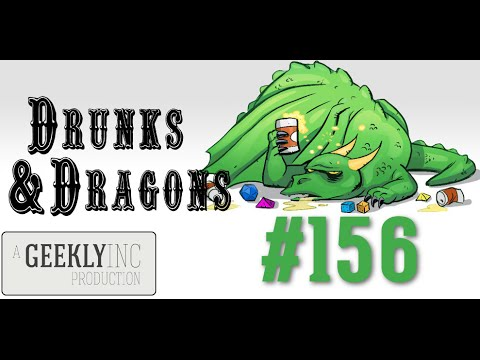 Drunks and Dragons Ep 156 - Life Goes On
