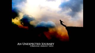 Deejay RT - An Unexpected Journey (Original Ambient Mix)