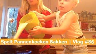 Spelt Pannenkoeken Bakken Met Mamma Fara | Vlog #86