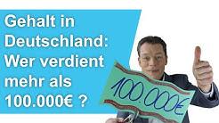 Gehalt Deutschland: Wer verdient über 100.000 Euro? Geheimnisse der Großverdiener // M. Wehrle