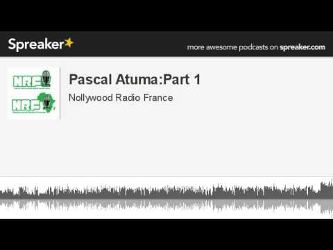 Pascal Atuma:Part 1 (made with Spreaker)