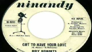 Roy Roberts - Got To Have Your Love