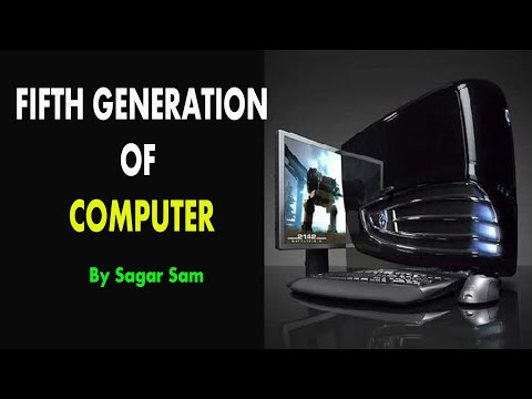 fifth generation of computer by sagar sam in hindi