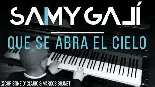 Samy Galí Piano - Que Se Abra El Cielo (Solo Piano Cover | Christine D' Clario & Marcos Brunet)