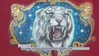 Île de loisirs : le cirque Zavatta s'installe
