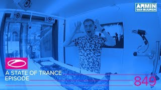 A State Of Trance Episode 849 (#ASOT849)
