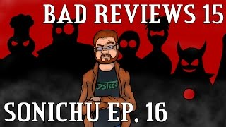 Bad Reviews 15: Sonichu Episode 16