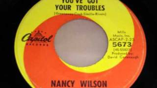 Nancy Wilson - You`ve got your troubles