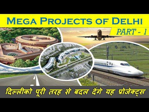 Mega Projects of Delhi - Part 1| Delhi Development Projects | Indian Postman
