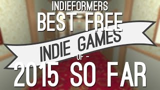 Best Free Indie Games of 2015 so far
