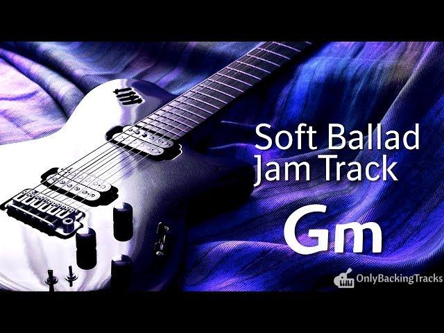 G Minor Soft Rock Ballad Backing Track For Guitar (2018)
