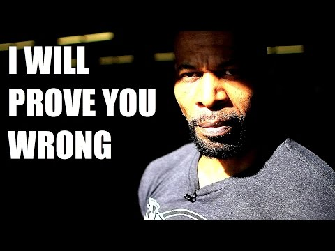 I Will Prove You Wrong: Motivational Video