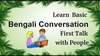 Learn Bengali Conversation: First Talk with People Through English