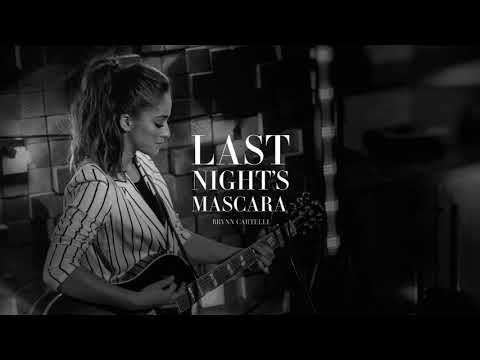 Brynn Cartelli - Last Nights Mascara
