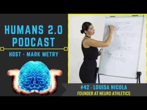 #42 - Louisa Nicola | Upgrade Your Mental Performance with Neurology, Physiology and Mindset