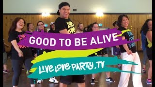 Good To Be Alive | Live Love Party™ | Zumba | Dance Fitness