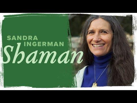 Definition Of Shamanism With Sandra Ingerman