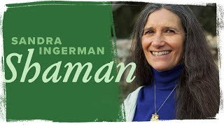 Definition of Shamanism with Sandra Ingerman