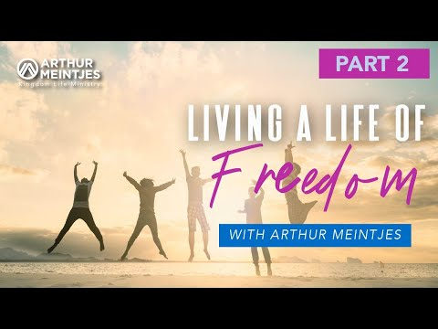 Living a Life of Freedom! – Part 2