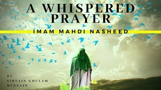 Where Can I Find You My Master  - Imam Mahdi Nasheed - Sibtain Ghulam Hussain
