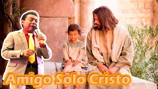 Amigo Solo Cristo-Julio Elias