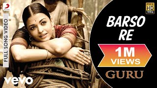 A.R. Rahman - Barso Re Best Video|Guru|Aishwarya Rai|Shreya Ghoshal|Uday Mazumdar