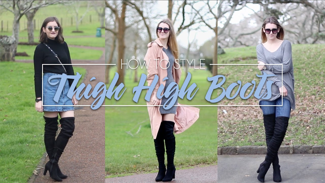 How to Style Thigh High Boots - Fashion Lookbook - YouTube