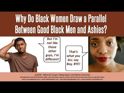 Why do Black Women Lump Good Black Men Together with Ashies?