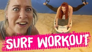 INTENSE Surf Workout!! (Beauty Trippin)