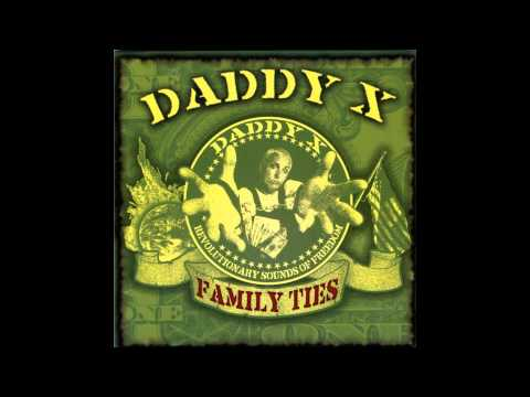 Daddy X - Family Ties - Freedom (Featuring Corporate Avenger)