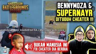 """BUKAN MANUSIA INI"" BENNYMOZA & SUPERNAYR DITUDUH CHEATER SAMA BOCIL !!! - PUBG MOBILE INDONESIA"