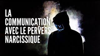 LA COMMUNICATION AVEC LE PERVERS NARCISSIQUE