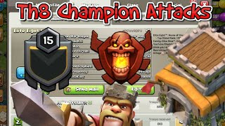    Inside Elite Eight™    Th8 Champs Epic Attacks   Clash Of Clans 2019  