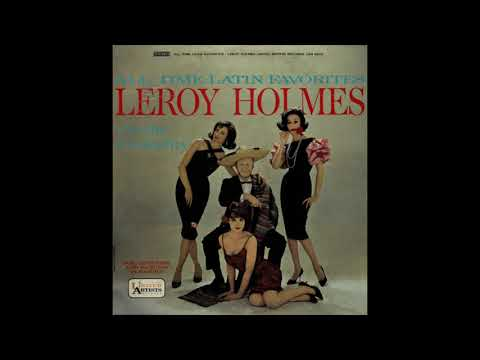 Leroy Holmes And His Vochestra ‎– All Time Latin Favorites [Full Album, Stereo, Skip]