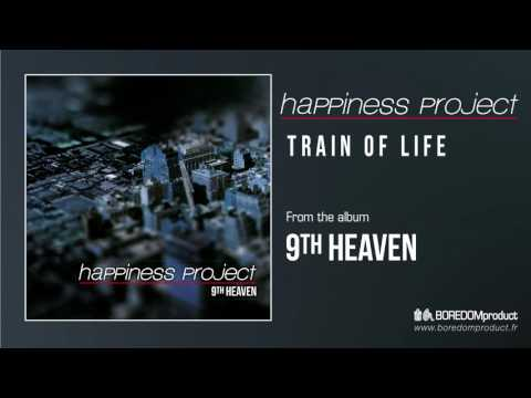 HAPPINESS PROJECT - Train of Life