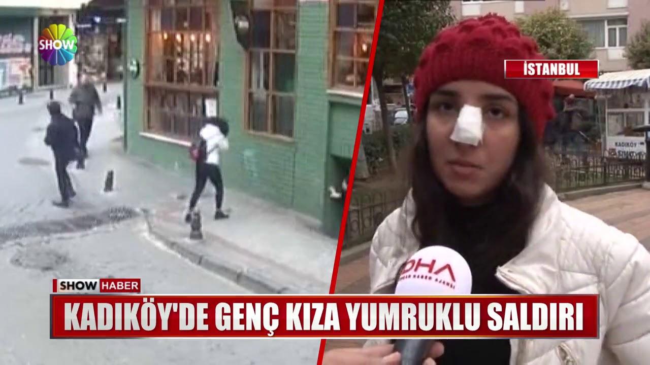Kadıköy'de genç kıza yumruklu saldırı!