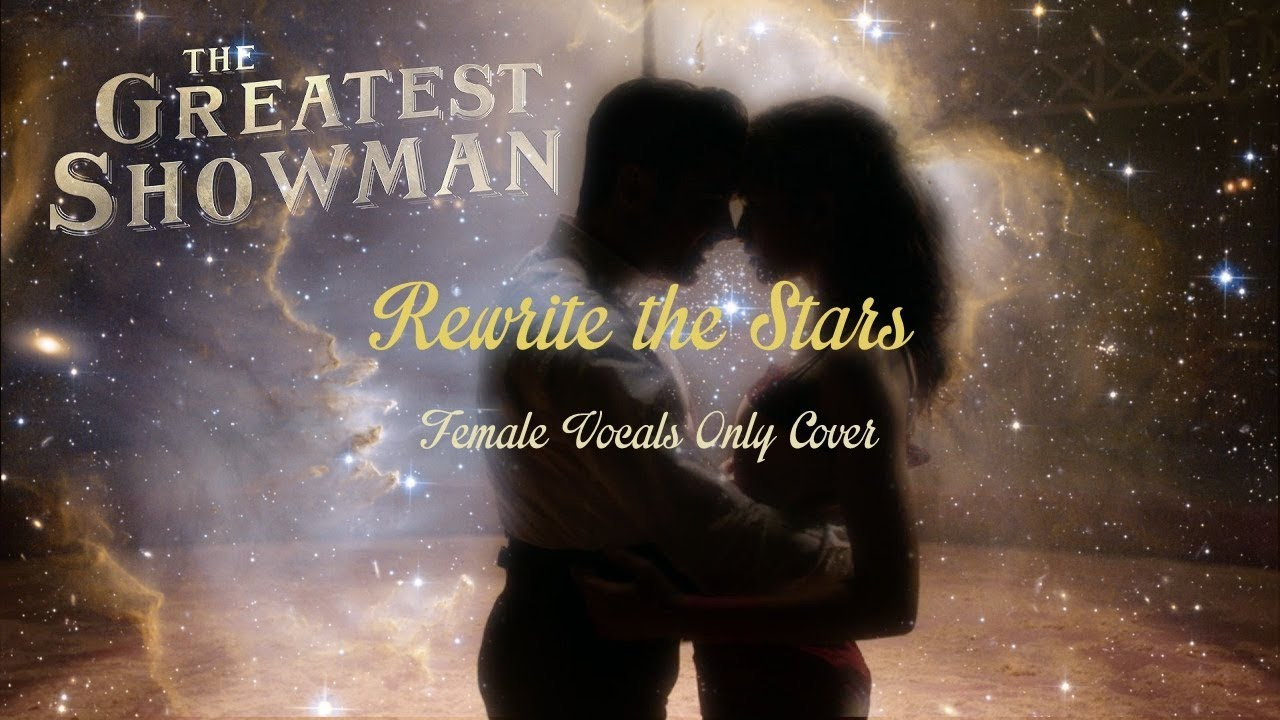 Rewrite The Stars The Greatest Showman Ost Female Vocals Only Cover