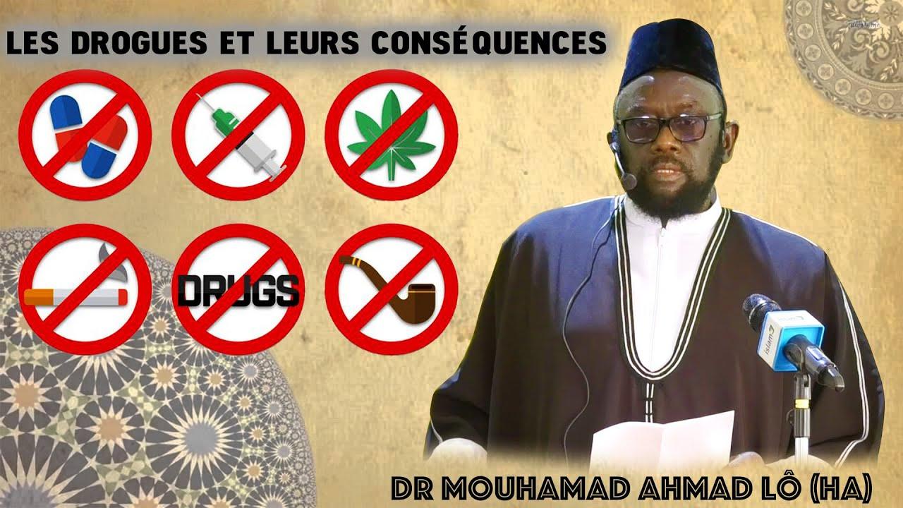 KHOUTBA DU 07/02/20, LES DROGUES ET LEURS CONSÉQUENCES , par Dr MOUHAMAD AHMAD LÔ (HA).
