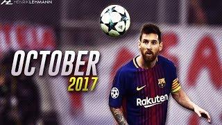 Lionel Messi ● October 2017 ● Goals, Skills & Assists HD
