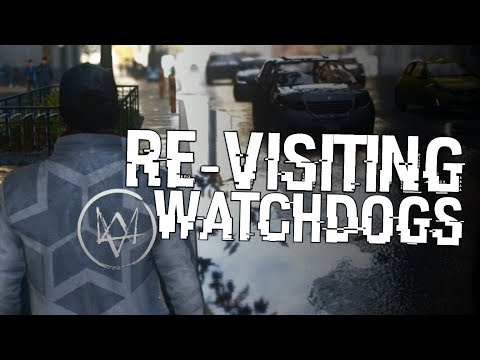 Re-Visiting Watch Dogs (The Good One) [LIVE/PC]