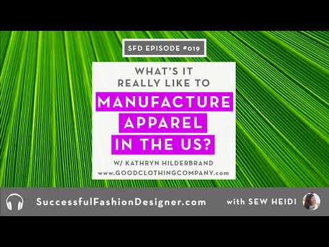 SFD019: How to Manufacture Apparel in the US with Good Clothing Company founder Kathryn Hilderbrand