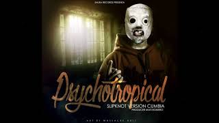 Psychosocial - Version Cumbia  | Slipknot ( PsychoTropical)