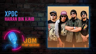 XPDC - Hairan Bin Ajaib (Official Music Karaoke)