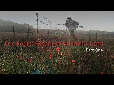 Eric Bogle: Return to No Man's Land. Part 1