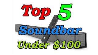 5 Best Soundbars Under $100 for 2018