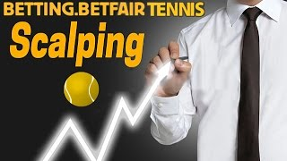 Betting betfair tennis scalping(, 2017-01-04T17:50:47.000Z)
